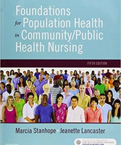 Test Bank for Foundations for Population Health in Community Public Health Nursing 5th Edition Stanhope