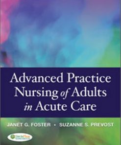 Test Bank for Advanced Practice Nursing of Adults in Acute Care 1st Edition Janet G. Whetstone Foster