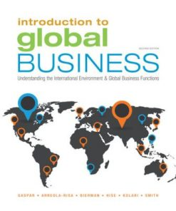 Solution Manual for Introduction to Global Business: Understanding the International Environment & Global Business Functions 2nd Edition Gaspar