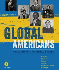 Test Bank for Global Americans, Volume 1 1st Edition Maria Montoya