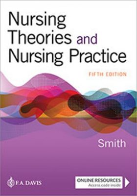 Nursing Theories and Nursing Practice 5th Edition Smith - Test Bank
