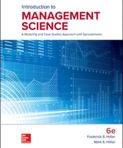 Solution Manual for Introduction to Management Science: A Modeling and Case Studies Approach with Spreadsheets 6th Edition Frederick Hillier