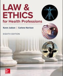 Solution Manual for Law & Ethics for Health Professions 8th Edition Karen Judson