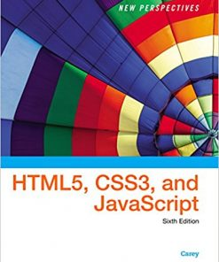 Test Bank for New Perspectives on HTML5, CSS3, and JavaScript 6th Edition Patrick M. Carey
