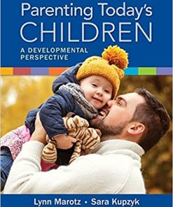 Test Bank for Parenting Today's Children: A Developmental Perspective 1st Edition Lynn R. Marotz