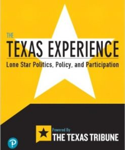 Test Bank for The Texas Experience: Lone Star Politics, Policy, and Participation 1st Edition Texas Tribune