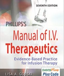 Test Bank for Phillips's Manual of I.V. Therapeutics: Evidence-Based Practice for Infusion Therapy 7th Edition Lisa Gorski
