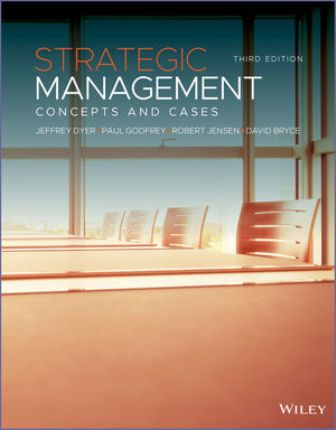 Test Bank for Strategic Management: Concepts and Cases 3rd Edition Jeffrey H. Dyer