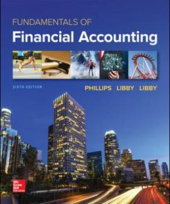 Solution Manual for Fundamentals of Financial Accounting 6th Edition Fred Phillips