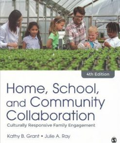 Test Bank for Home, School, and Community Collaboration Culturally Responsive Family Engagement 4th Edition Kathy B. Grant
