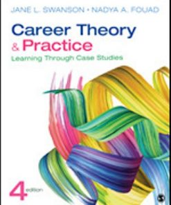 Test Bank for Career Theory and Practice Learning Through Case Studies 4th Edition Jane L. Swanson