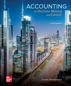 Solution Manual for Accounting for Decision Making and Control 10th Edition Jerold Zimmerman