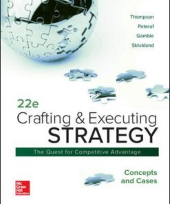Solution Manual for Crafting & Executing Strategy: Concepts and Cases 22nd Edition Thompson Jr