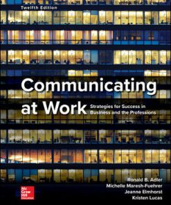 Test Bank for Communicating at Work 12th Edition Adler