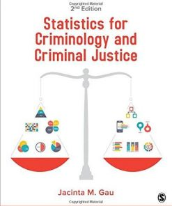 Solution Manual for Statistics for Criminology and Criminal Justice 2nd Edition Gau