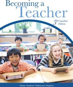 Test Bank for Becoming a Teacher 5th Canadian Edition Parkay