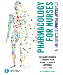 Test Bank for Pharmacology for Nurses 2nd Canadian Edition Adams