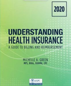 Test Bank for Understanding Health Insurance: A Guide to Billing and Reimbursement - 2020 15th Edition Michelle Green