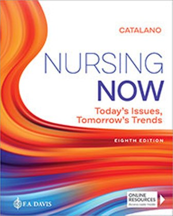Test Bank for Nursing Now: Today's Issues, Tomorrows Trends 8th Edition Catalano