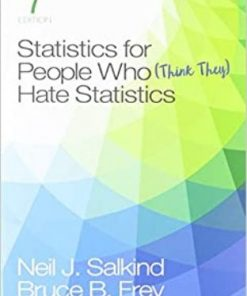 Test Bank for Statistics for People Who (Think They) Hate Statistics 7th Edition Neil J. Salkind