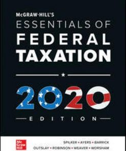 Test Bank for McGraw-Hill's Essentials of Federal Taxation 2020 Edition 11th Edition Spilker