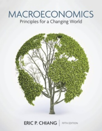 Test Bank for Macroeconomics: Principles for a Changing World 5th Edition Eric Chiang