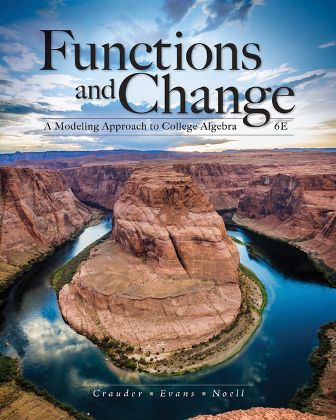 Test Bank for Functions and Change: A Modeling Approach to College Algebra 6th Edition Bruce Crauder