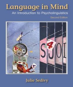 Test Bank for Language in Mind: An Introduction to Psycholinguistics 2nd Edition Julie Sedivy