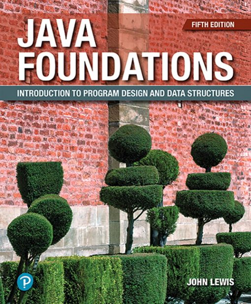 Test Bank for Java Foundations: Introduction to Program Design and Data Structures 5th Edition Lewis