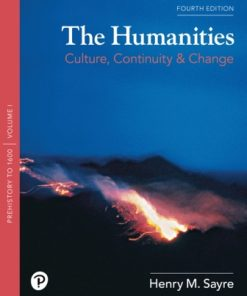 Test Bank for The Humanities: Culture, Continuity, and Change Volume 1 4th Edition Sayre