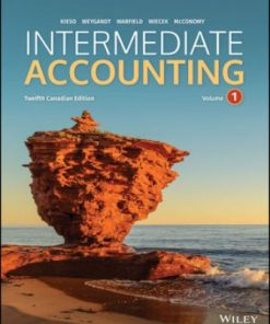 Solution Manual for Intermediate Accounting, Volume 1 & 2 12th Canadian Edition Kieso