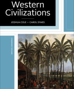 Solution Manual for Western Civilizations Their History & Their Culture 19th Edition Cole