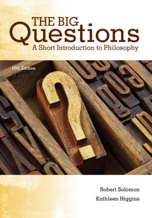 Test Bank for The Big Questions: A Short Introduction to Philosophy 10th Edition Solomon