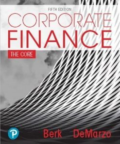 Test Bank for Corporate Finance: The Core 5th Edition Berk