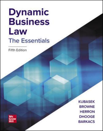 Test Bank for Dynamic Business Law: The Essentials 5th Edition Kubasek