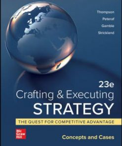 Test Bank for Crafting & Executing Strategy: The Quest for Competitive Advantage: Concepts and Cases 23rd Edition Thompson