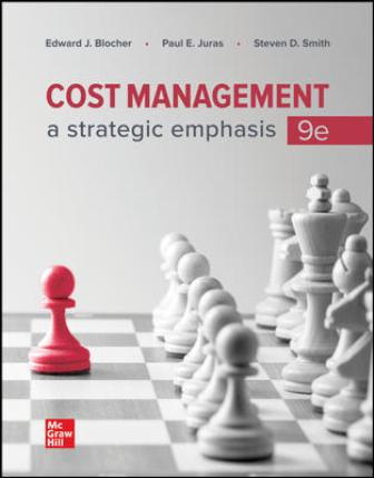 Solution Manual for Cost Management: A Strategic Emphasis 9th Edition Blocher