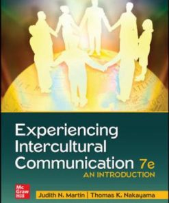 Solution Manual for Experiencing Intercultural Communication: An Introduction 7th Edition Martin