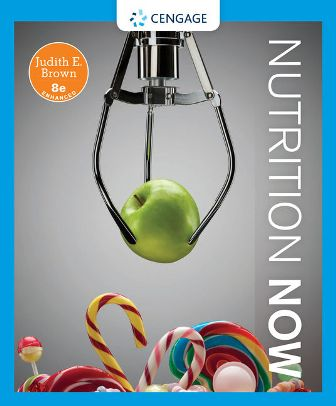 Test Bank for Nutrition Now, Enhanced Edition 8th Edition Brown
