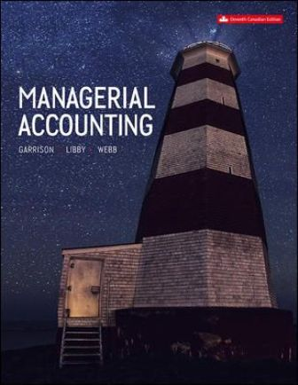 Test Bank for Managerial Accounting 11th Canadian Edition Garrison
