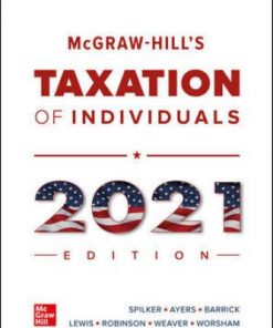 Test Bank for McGraw-Hill's Taxation of Individuals 2021 Edition 12th Edition Spilker
