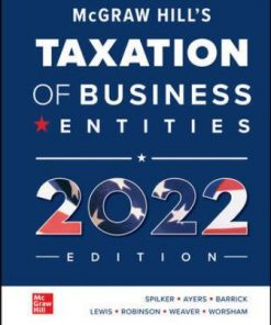 Test Bank for McGraw Hill's Taxation of Business Entities 2022 Edition 13th Edition Spilker