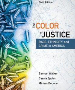 Test Bank for The Color of Justice: Race, Ethnicity, and Crime in America 6th Edition Walker
