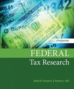 Test Bank for Federal Tax Research 11th Edition Sawyers