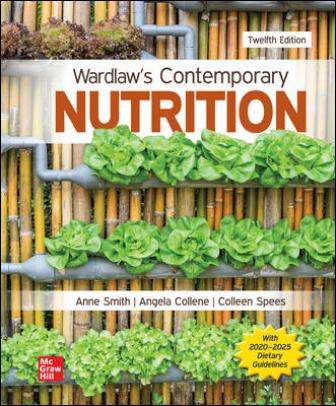 Solution Manual for Wardlaw's Contemporary Nutrition 12th Edition Smith
