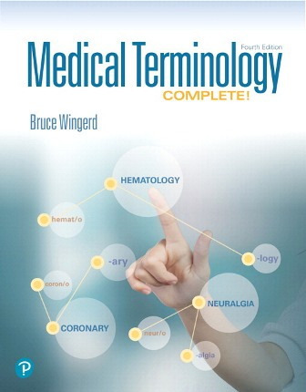 Test Bank for Medical Terminology Complete! PLUS MyLab Medical Terminology with Pearson eText 4th Edition Wingerd