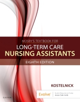Test Bank for Mosby's Textbook for Long-Term Care Nursing Assistants 8th Edition Kostelnick