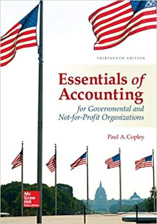Solution Manual for Essentials of Accounting for Governmental and Not-for-Profit Organizations 13th Edition Copley