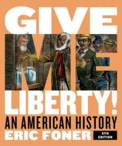 Test Bank for Give Me Liberty! An American History Full 6th Edition Combined Volume Foner