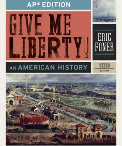 Test Bank for Give Me Liberty! An American History AP* 3rd Edition Foner